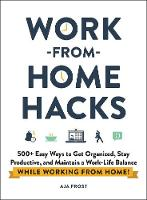 Work-from-Home Hacks: 500+ Easy Ways...