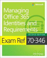 Exam Ref 70-346 Managing Office 365...