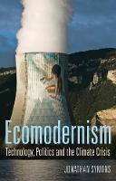 Ecomodernism: Technology, Politics ...