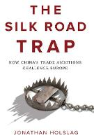 The Silk Road Trap, How China's Trade...