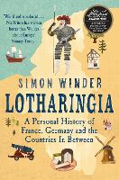 Lotharingia: A Personal History of...