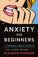 Anxiety for Beginners: A Personal...