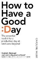 How To Have A Good Day: The essential...