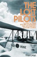 The Lost Pilots: The Spectacular Rise...