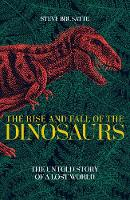 The Rise and Fall of the Dinosaurs:...