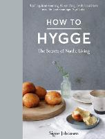 How to Hygge: The Secrets of Nordic...