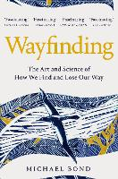 Wayfinding: The Art and Science of ...