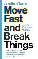 Move Fast and Break Things: How...