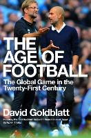 The Age of Football: The Global Game...