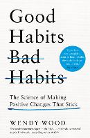Good Habits, Bad Habits: The Science...
