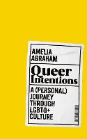 Queer Intentions: A (personal) ...