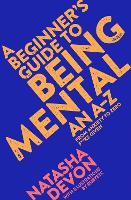 A Beginner's Guide to Being Mental: ...