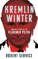 Kremlin Winter: Russia and the Second...