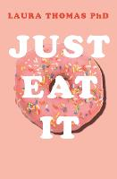 Just Eat It: How intuitive eating can...