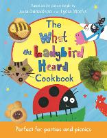 The What the Ladybird Heard Cookbook