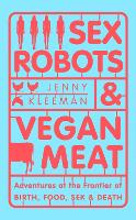 Sex Robots & Vegan Meat: Adventures ...