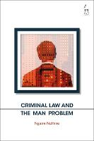 Criminal Law and the Man Problem