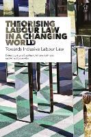Theorising Labour Law in a Changing...