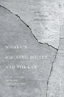 Women's Birthing Bodies and the Law:...