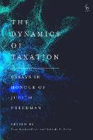 The Dynamics of Taxation: Essays in...