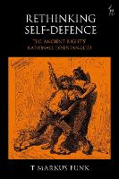 Rethinking Self-Defence: The 'Ancient...