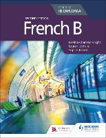 French B for the IB Diploma -...