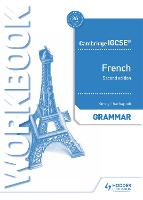 Cambridge IGCSE (TM) French Grammar...