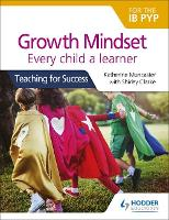 Growth Mindset for the IB PYP: Every...