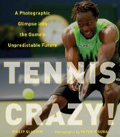 Tennis Crazy!: A Photographic Glimpse...