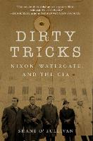 Dirty Tricks: Nixon, Watergate, and...