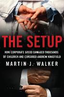 The Setup: How Corporate Greed ...