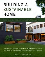 The Sustainable Home: Build an...