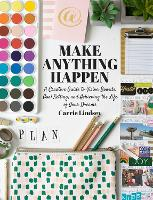 Make Anything Happen: A Creative ...
