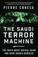 The Saudi Terror Machine: The Truth...
