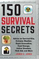 150 Survival Secrets: Everything You...