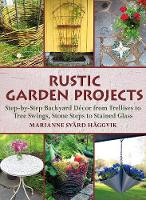 Rustic Garden Projects: Step-by-Step...