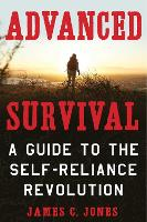 Advanced Survival: A Guide to the...