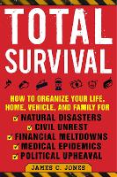 Total Survival: How to Organize Your...