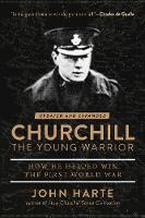 Churchill The Young Warrior: How He...