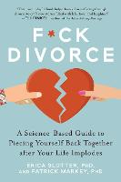 F*ck Divorce: A Science-Based Guide ...