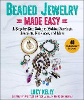 Beaded Jewelry Made Simple: A...