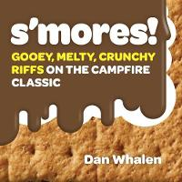 S'mores!: Gooey, Melty, Crunchy Riffs...