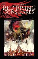 Pierce Brown's Red Rising: Sons of...