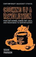 Cooking Up a Revolution: Food Not...