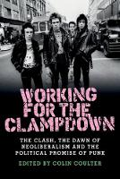 Working for the Clampdown: The Clash,...