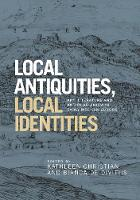 Local Antiquities, Local Identities:...
