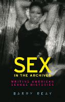 Sex in the Archives: Writing American...