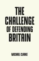 The Challenge of Defending Britain
