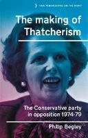 The Making of Thatcherism: The...