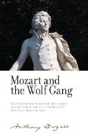 Mozart and the Wolf Gang: By Anthony...